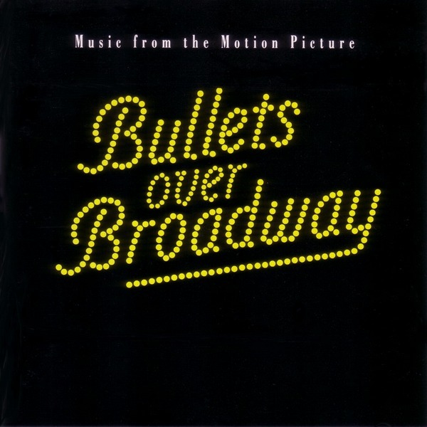 ost Bullets Over Broadway - Пули над Бродвеем (1994)